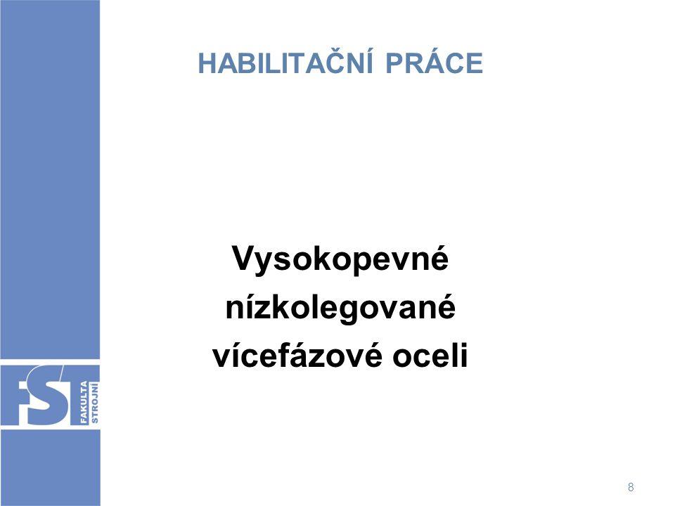 9 NÁVRH HABILITAČNÍ KOMISE Předseda: prof.Ing.Jiří Kliber, CSc.