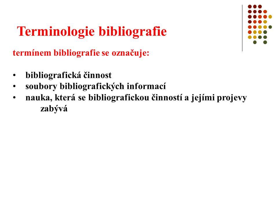 Terminologie bibliografie vynálezem knihtisku vznikl rozdíl mezi bibliografií a katalogizací úkol katalogizace charakterizovat určitý v knihovně umístěný exemplář úkol bibliografie na základě jednoho z exemplářů vytknout společné vlastnosti všech současně vzniklých exemplářů – tj.