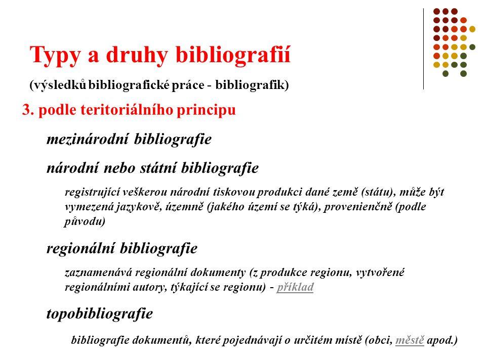 Typy a druhy bibliografií (výsledků bibliografické práce - bibliografik) 3. podle teritoriálního principu mezinárodní bibliografie národní nebo státní