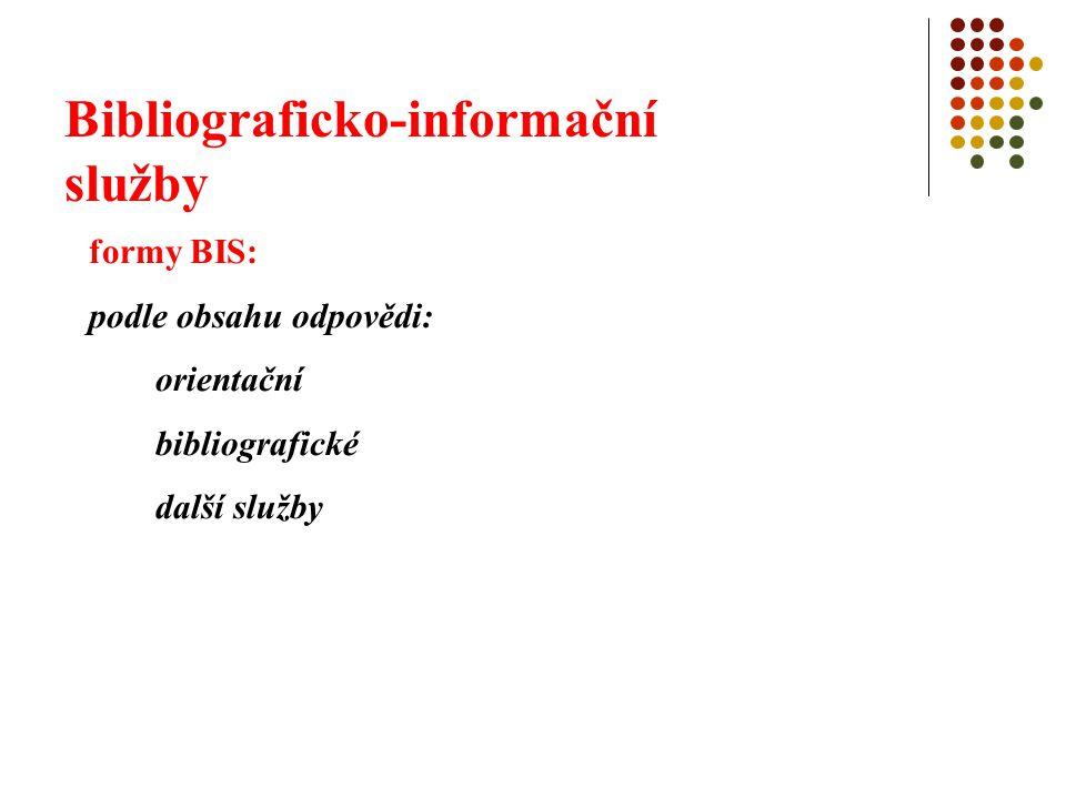 Bibliograficko-informační služby formy BIS: podle obsahu odpovědi: orientační bibliografické další služby