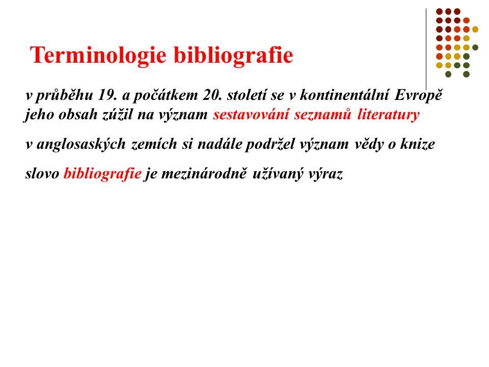 Terminologie bibliografie v průběhu 19. a počátkem 20. století se v kontinentální Evropě jeho obsah zúžil na význam sestavování seznamů literatury v a