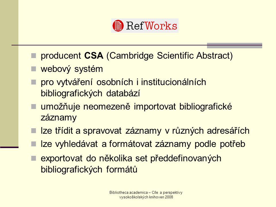 Bibliotheca academica – Cíle a perspektivy vysokoškolských knihoven 2008 producent CSA (Cambridge Scientific Abstract) webový systém pro vytváření osobních i institucionálních bibliografických databází umožňuje neomezeně importovat bibliografické záznamy lze třídit a spravovat záznamy v různých adresářích lze vyhledávat a formátovat záznamy podle potřeb exportovat do několika set předdefinovaných bibliografických formátů