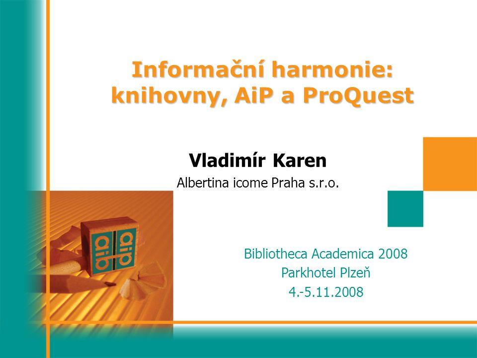 Bibliotheca Academica 2008 Parkhotel Plzeň 4.-5.11.2008 Vladimír Karen Albertina icome Praha s.r.o.