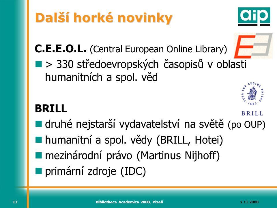 2.11.2008Bibliotheca Academica 2008, Plzeň13 Další horké novinky C.E.E.O.L.