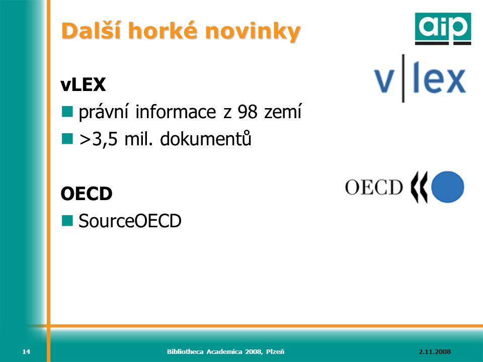 2.11.2008Bibliotheca Academica 2008, Plzeň14 Další horké novinky vLEX právní informace z 98 zemí >3,5 mil.