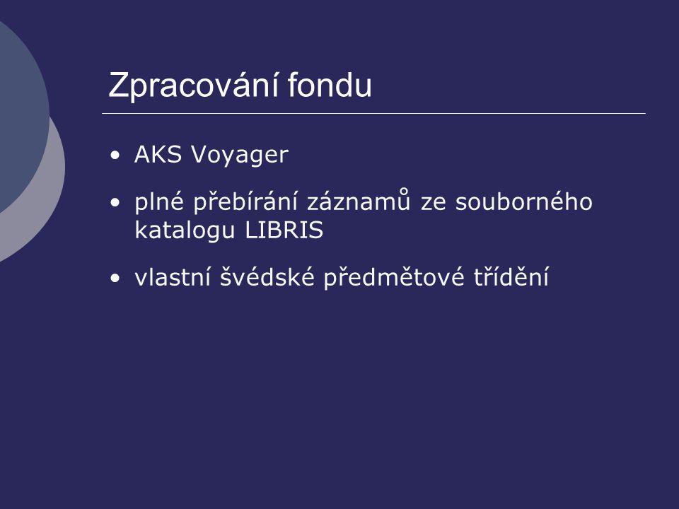 Zpracování fondu AKS Voyager plné přebírání záznamů ze souborného katalogu LIBRIS vlastní švédské předmětové třídění