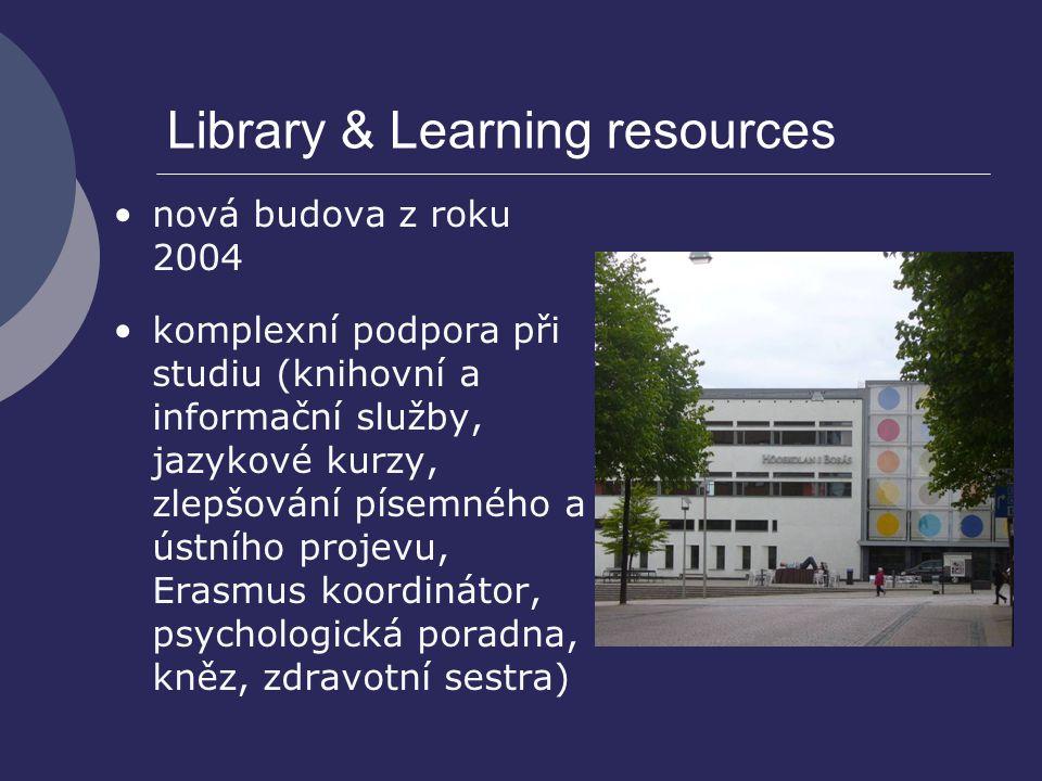 Library & Learning resources nová budova z roku 2004 komplexní podpora při studiu (knihovní a informační služby, jazykové kurzy, zlepšování písemného
