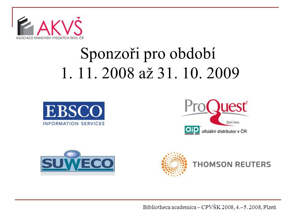 Bibliotheca academica – CPVŠK 2008, 4.–5. 2008, Plzeň Sponzoři pro období 1.