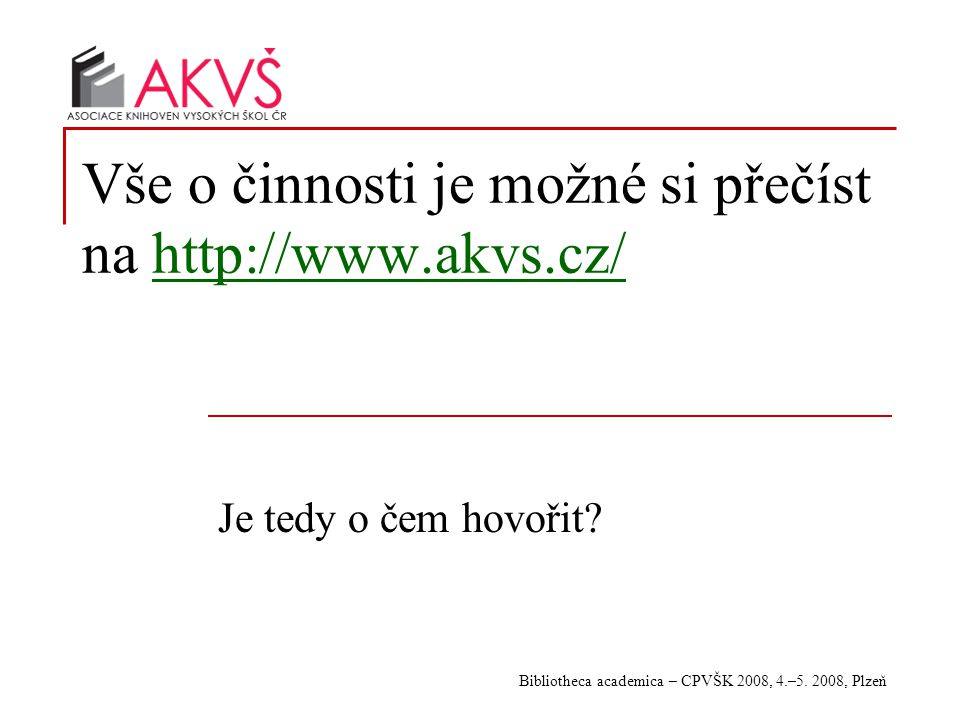 Bibliotheca academica – CPVŠK 2008, 4.–5.