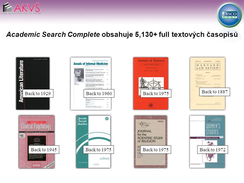 Back to 1929Back to 1975 Academic Search Complete obsahuje 5,130+ full textových časopisů Back to 1960 Back to 1975 Back to 1945Back to 1972 Back to 1887
