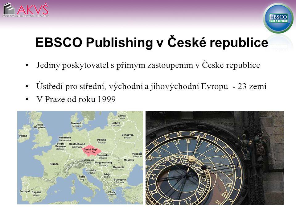 EBSCO Publishing v České republice Jediný poskytovatel s přímým zastoupením v České republice Ústředí pro střední, východní a jihovýchodní Evropu - 23 zemí V Praze od roku 1999