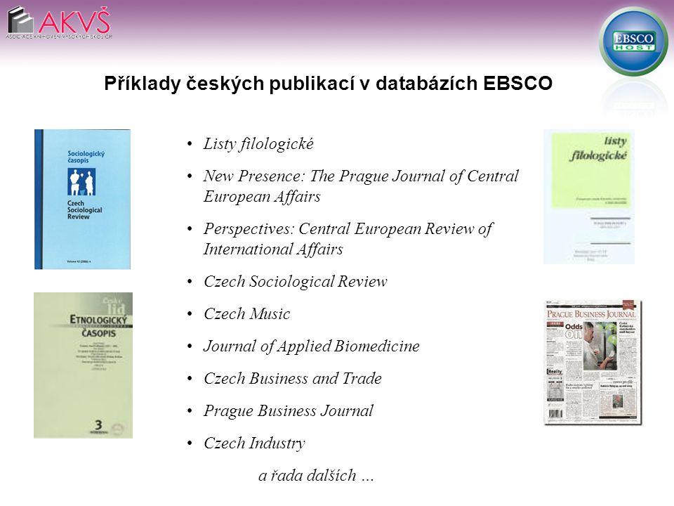 Academic Search Complete Business Source Complete MasterFILE Premier Newspaper Source MEDLINE ERIC LISTA GreenFile Databáze EBSCO v rámci projektu 1N