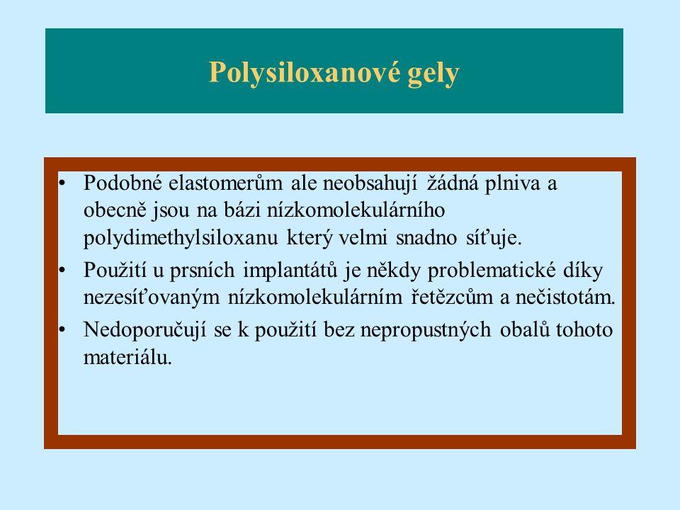 Polysiloxanové gely Podobné elastomerům ale neobsahují žádná plniva a obecně jsou na bázi nízkomolekulárního polydimethylsiloxanu který velmi snadno s