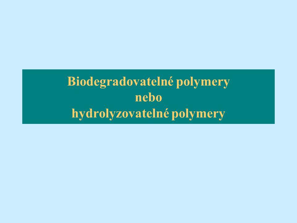 Biodegradovatelné polymery nebo hydrolyzovatelné polymery