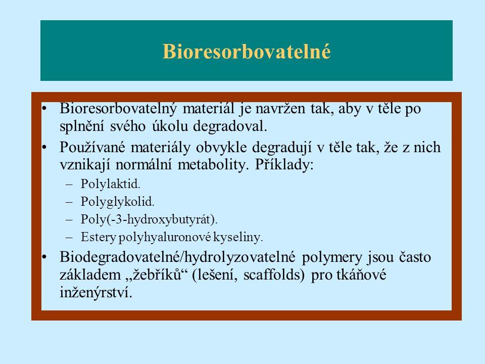 Bioresorbovatelné Bioresorbovatelný materiál je navržen tak, aby v těle po splnění svého úkolu degradoval. Používané materiály obvykle degradují v těl