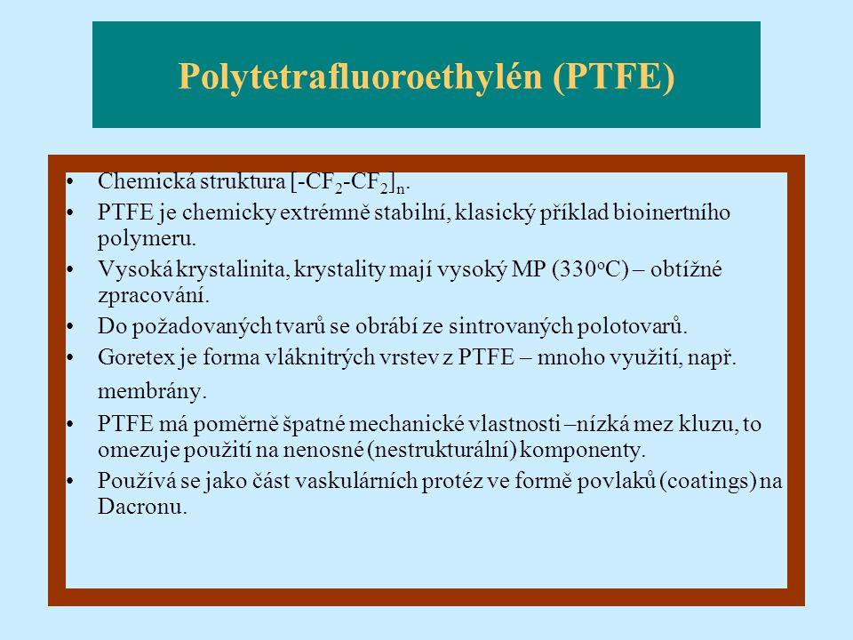 Chemická struktura [-CF 2 -CF 2 ] n. PTFE je chemicky extrémně stabilní, klasický příklad bioinertního polymeru. Vysoká krystalinita, krystality mají