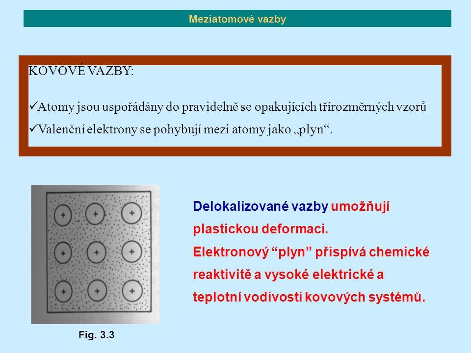 """KOVOVÉ VAZBY: Atomy jsou uspořádány do pravidelně se opakujících třírozměrných vzorů Valenční elektrony se pohybují mezi atomy jako """"plyn"""". Delokalizo"""