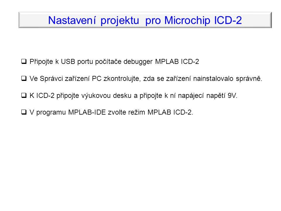  Připojte k USB portu počítače debugger MPLAB ICD-2  Ve Správci zařízení PC zkontrolujte, zda se zařízení nainstalovalo správně.
