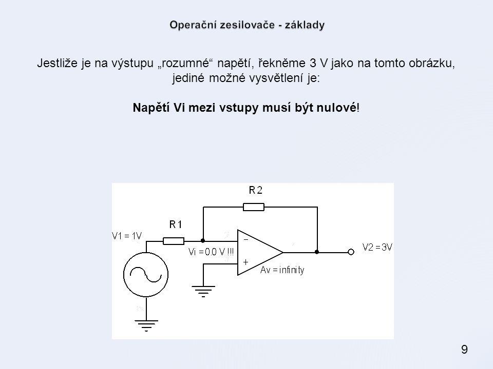 """9 Jestliže je na výstupu """"rozumné"""" napětí, řekněme 3 V jako na tomto obrázku, jediné možné vysvětlení je: Napětí Vi mezi vstupy musí být nulové!"""