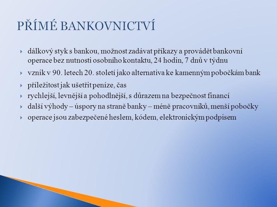  dálkový styk s bankou, možnost zadávat příkazy a provádět bankovní operace bez nutnosti osobního kontaktu, 24 hodin, 7 dnů v týdnu  vznik v 90. let