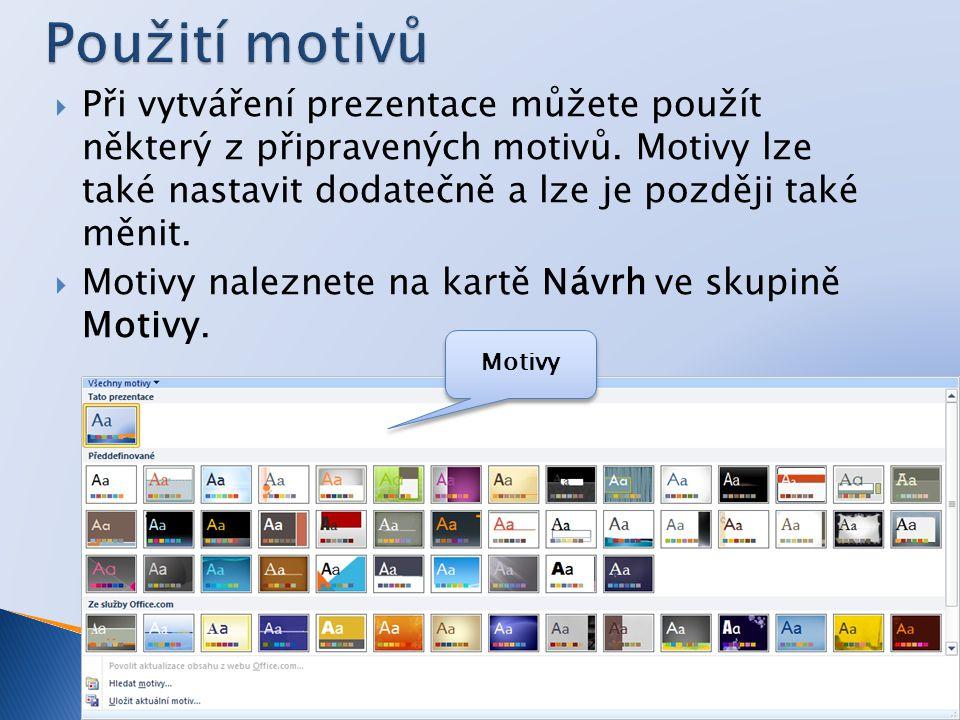  Při vytváření prezentace můžete použít některý z připravených motivů.
