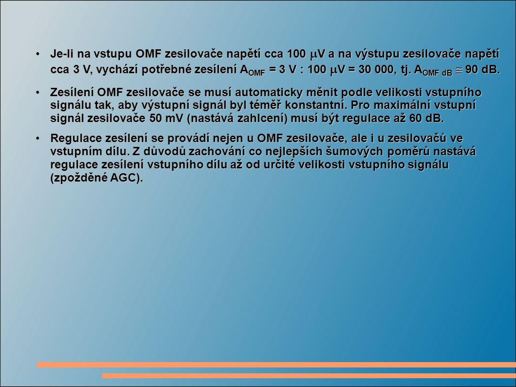 Je-li na vstupu OMF zesilovače napětí cca 100  V a na výstupu zesilovače napětí cca 3 V, vychází potřebné zesílení A OMF = 3 V : 100  V = 30 000, tj