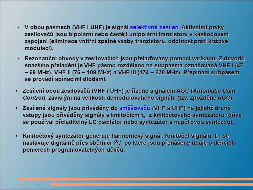 V obou pásmech (VHF i UHF) je signál selektivně zesílen. Aktivními prvky zesilovačů jsou bipolární nebo častěji unipolární tranzistory v kaskodovém za