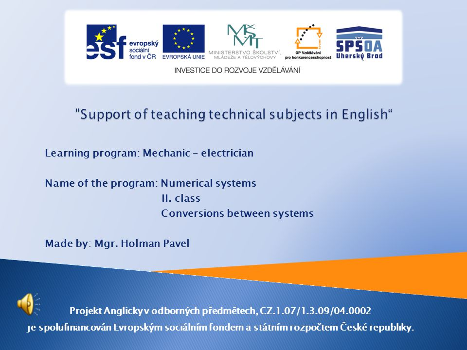 Learning program: Mechanic – electrician Name of the program: Numerical systems II.