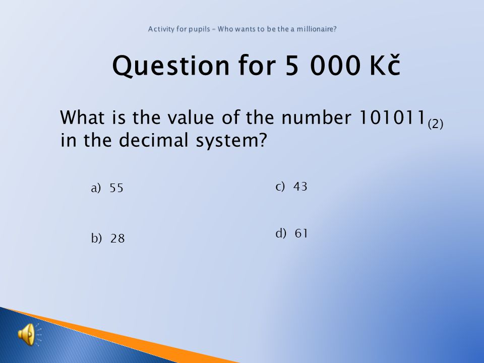 Question for 3 000 Kč What is the value of the number 33 (8) in the hexadecimal system.