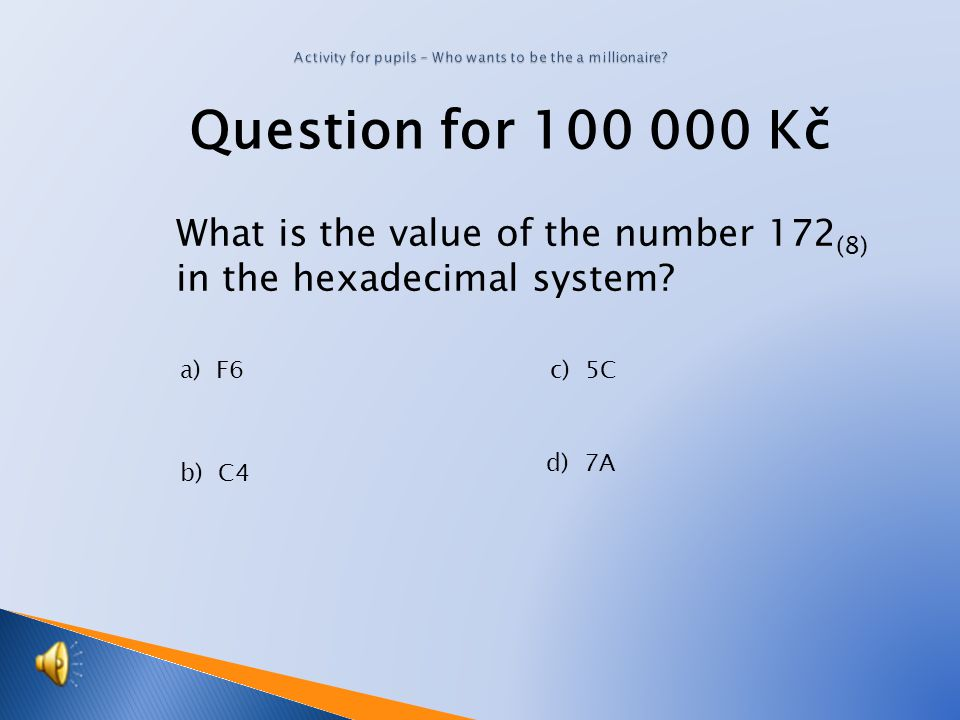 Question for 50 000 Kč What is the value of the binary number 1011 (2) in the decimal system.