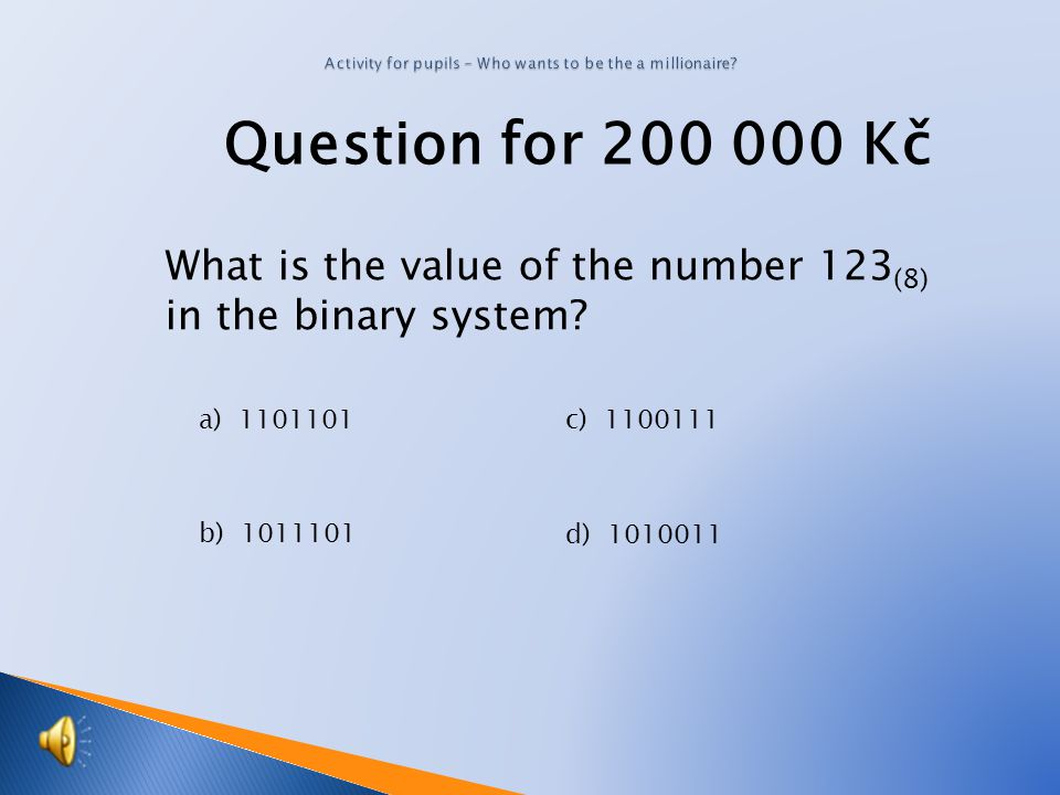 Question for 100 000 Kč What is the value of the number 172 (8) in the hexadecimal system.