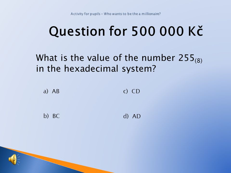 Question for Kč What is the value of the number 123 (8) in the binary system.