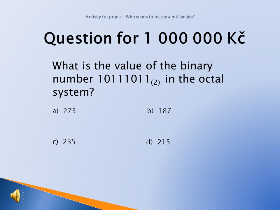Question for 500 000 Kč What is the value of the number 255 (8) in the hexadecimal system.