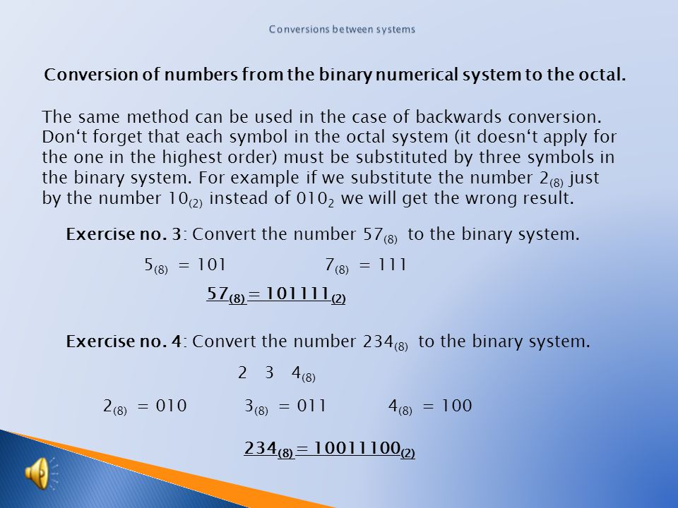 Conversion of numbers from the binary system to the octal system.