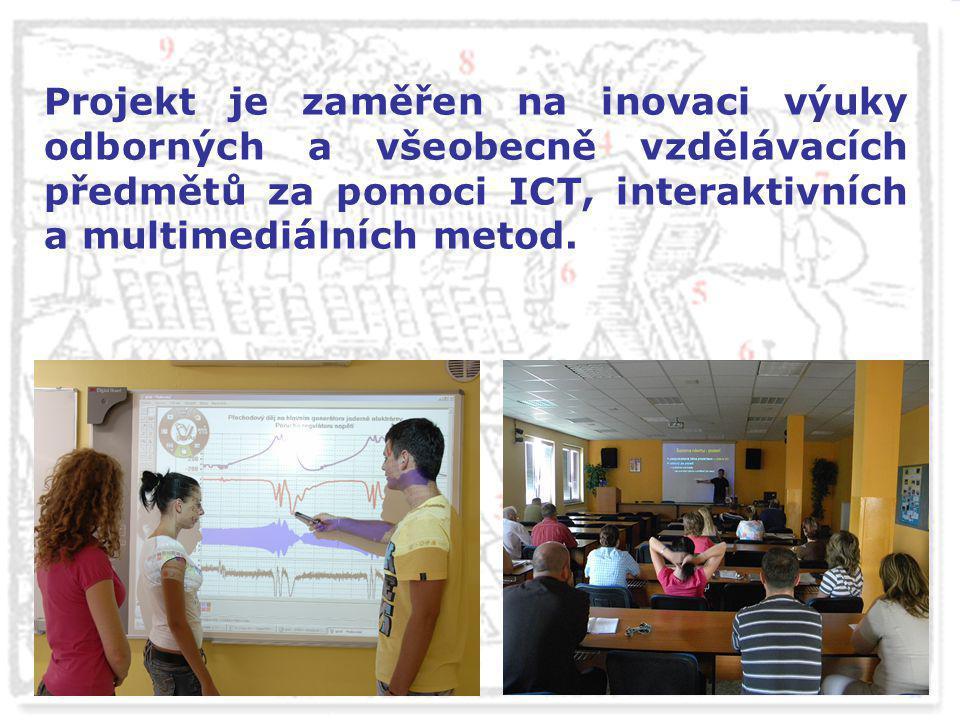 Projekt je zaměřen na inovaci výuky odborných a všeobecně vzdělávacích předmětů za pomoci ICT, interaktivních a multimediálních metod.