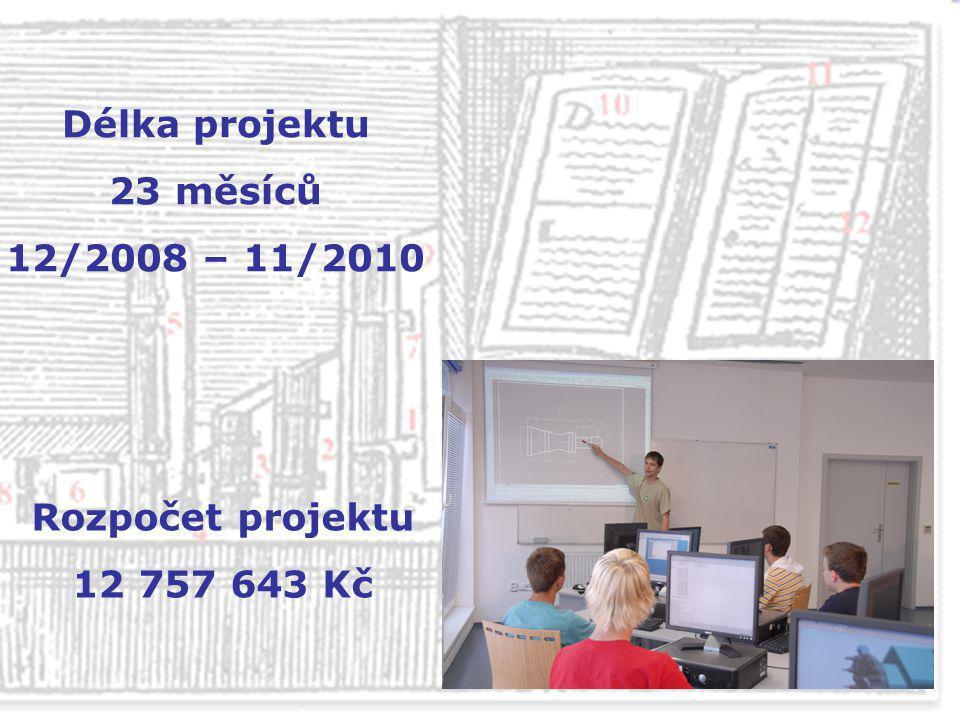Délka projektu 23 měsíců 12/2008 – 11/2010 Rozpočet projektu 12 757 643 Kč