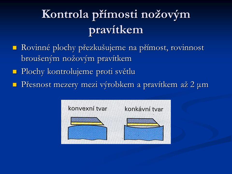 Nožový úhelník 90° Tvarové měrky na kontrolu úhlu dvou ploch většinou 90° Tvarové měrky na kontrolu úhlu dvou ploch většinou 90° Nožový úhelník – ramena délek 70mm a 100mm Nožový úhelník – ramena délek 70mm a 100mm Třída přesnosti 00 má mezní odchylku 3 μm Třída přesnosti 00 má mezní odchylku 3 μm Kontrola rovinných nebo válcových ploch Kontrola rovinných nebo válcových ploch