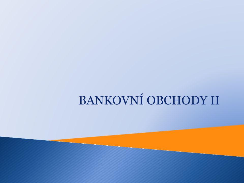 BANKOVNÍ OBCHODY II