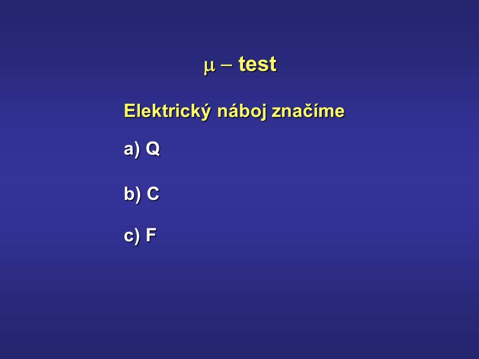 Jednotkou elektrického náboje je  test a) culombo b) ampér c) coulomb