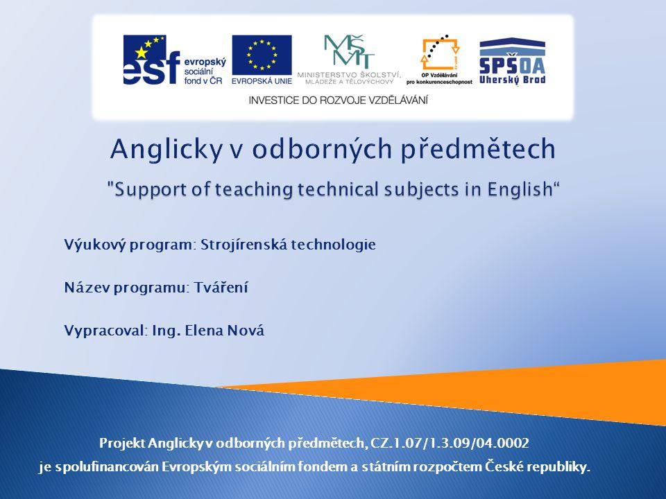 Výukový program: Strojírenská technologie Název programu: Tváření Vypracoval: Ing.