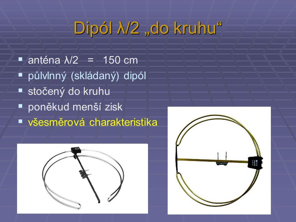 """Dipól λ/2 """"do kruhu""""  anténa λ/2 = 150 cm  půlvlnný (skládaný) dipól  stočený do kruhu  poněkud menší zisk  všesměrová charakteristika"""