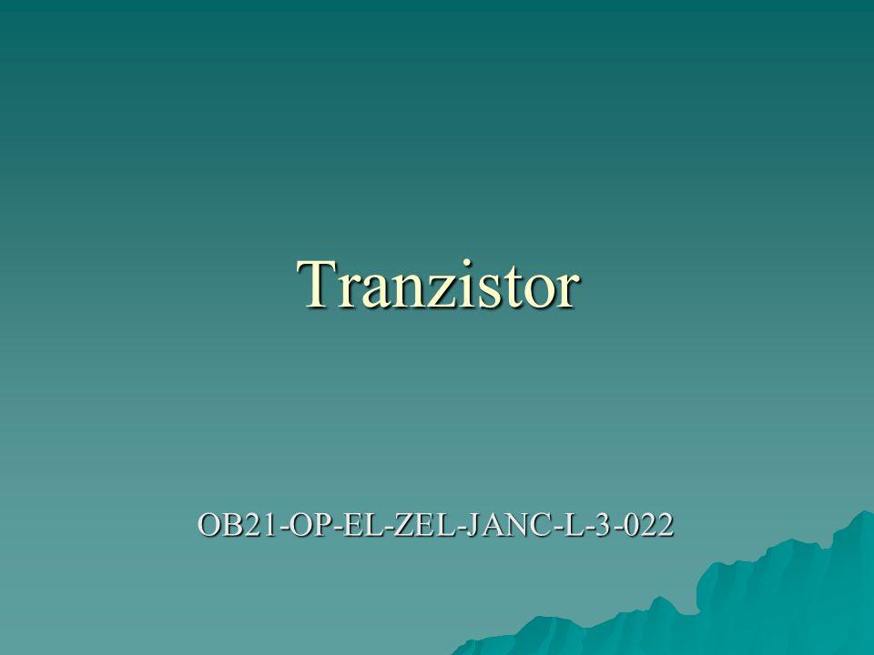 Tranzistor  Tranzistor patří k nejdůležitějším polovodičovým součástkám.