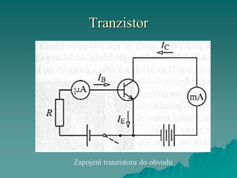 Tranzistor Zapojení tranzistoru do obvodu