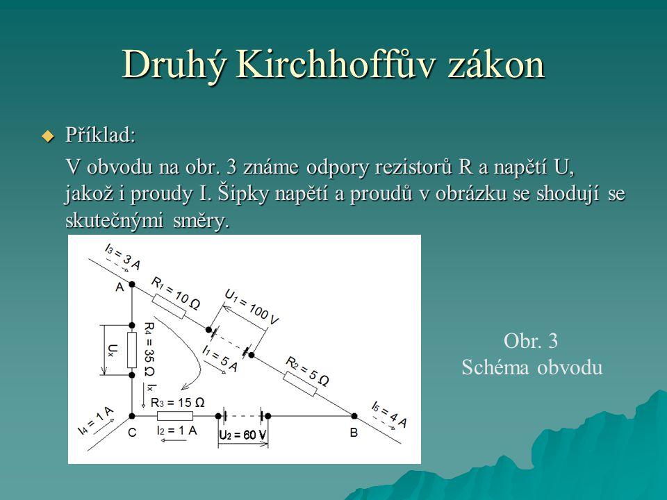 Druhý Kirchhoffův zákon  Příklad: V obvodu na obr.