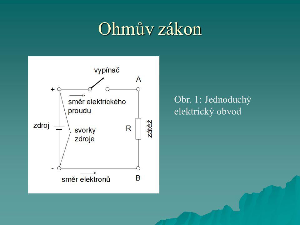 Ohmův zákon Obr. 1: Jednoduchý elektrický obvod