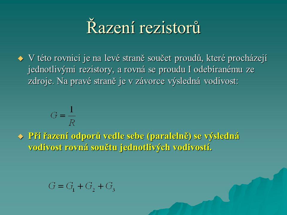 Řazení rezistorů  V této rovnici je na levé straně součet proudů, které procházejí jednotlivými rezistory, a rovná se proudu I odebíranému ze zdroje.