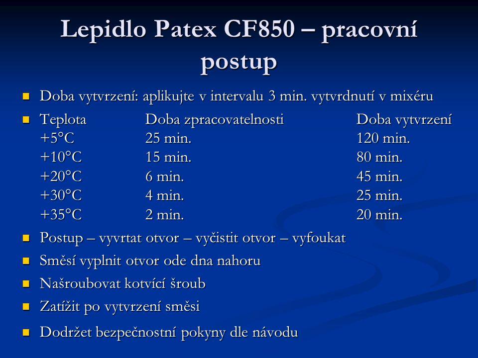 Lepidlo Patex CF850 – pracovní postup Doba vytvrzení: aplikujte v intervalu 3 min. vytvrdnutí v mixéru Doba vytvrzení: aplikujte v intervalu 3 min. vy