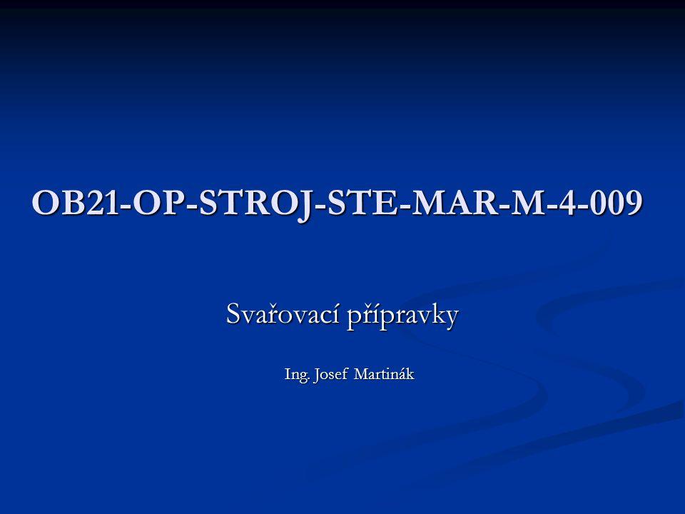 OB21-OP-STROJ-STE-MAR-M-4-009 Svařovací přípravky Ing. Josef Martinák