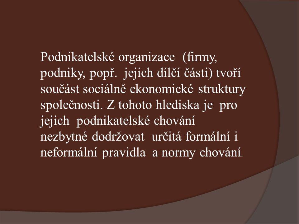 Podnikatelské organizace (firmy, podniky, popř.