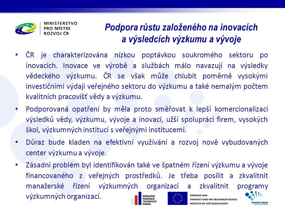 ČR je charakterizována nízkou poptávkou soukromého sektoru po inovacích. Inovace ve výrobě a službách málo navazují na výsledky vědeckého výzkumu. ČR